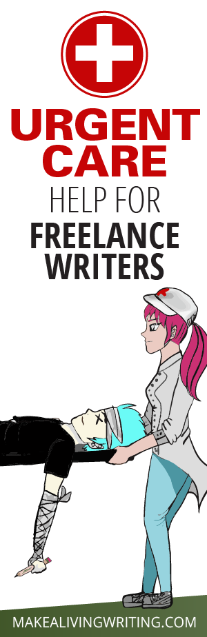 Urgent care help for freelance writers. Makealivingwriting.com