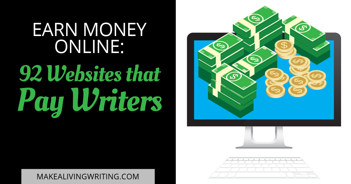 Earn Money Online: 92 Websites that Pay Writers. Makealivingwriting.com