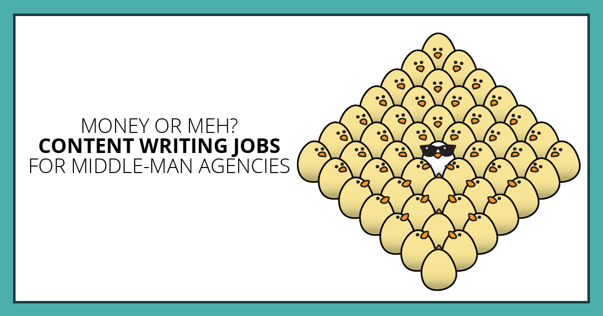 Money or Meh? Content Writing Jobs for Middle-Man Agencies. Makealivingwriting.com