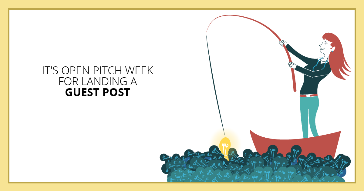 It's Open Pitch Week for Landing a Guest Post. Makealivingwriting.com