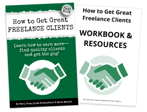 How to Get Great Freelance Clients ebook include a Workbook & Resources