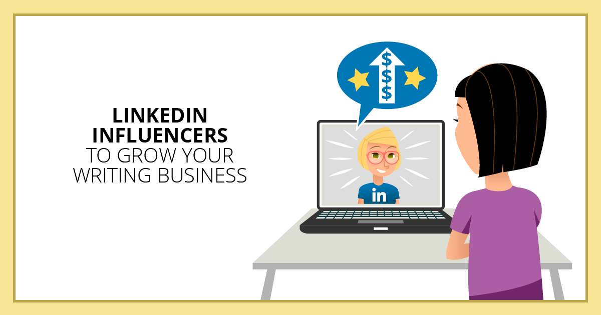 LinkedIn Influencers to Grow Your Writing Business. Makealivingwriting.com
