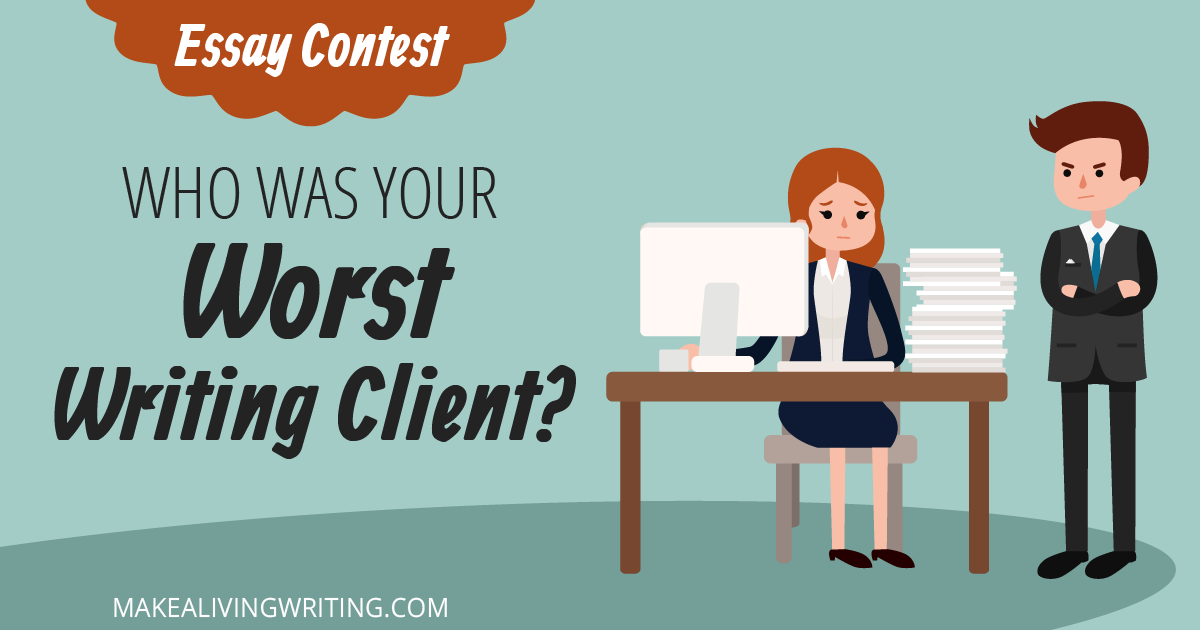 The sad tale of your worse writing job ever [An essay contest]. Makealivingwriting.com