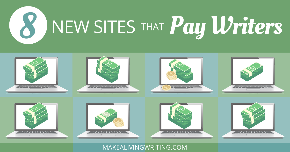 8 New Sites That Pay Writers — Plus Important Updates. Makealivingwriting.com