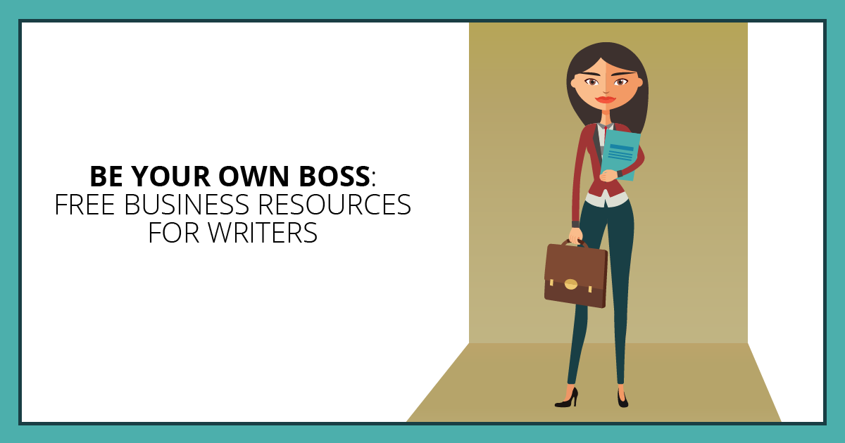 Be Your Own Boss: Free Business Resources for Writers. Makealivingwriting.com