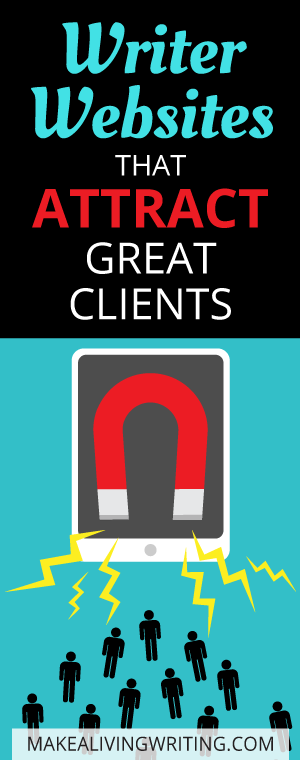 Writer Websites That Attract Great Clients. Makealivingwriting.com