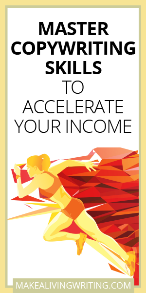 Master copywriting skills to accelerate your income. Makealivingwriting.com