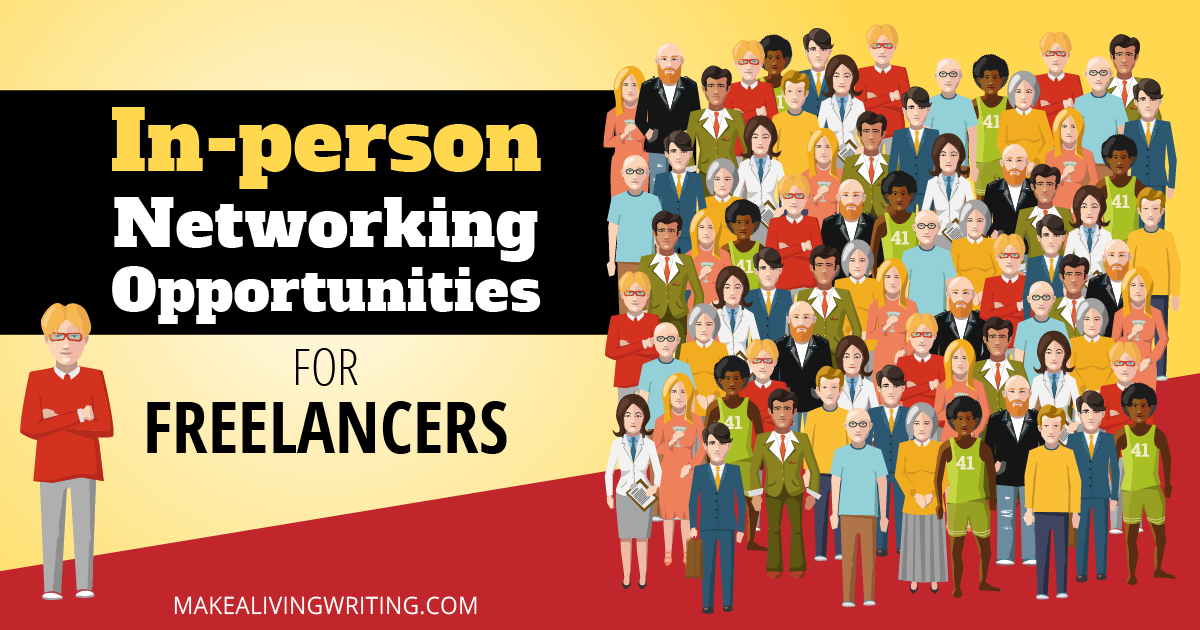 In-person networking opportunities for freelancers. Makealivingwriting.com