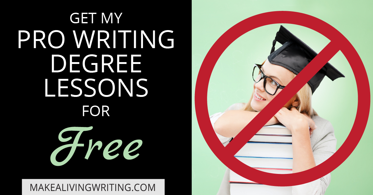 Get my pro writing degree lessons for FREE!