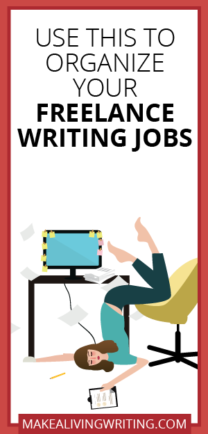 Use This to Organize Your Freelance Writing Jobs. Makealivingwriting.com. Makealivingwriting.com.