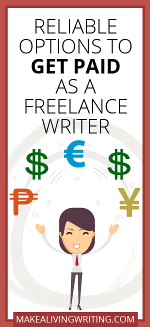 Reliable Options to Get Paid as a Freelance Writer. Makealivingwriting.com