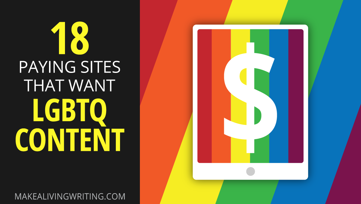 18 paying sites that want LGBTQ content. Makealivingwriting.com
