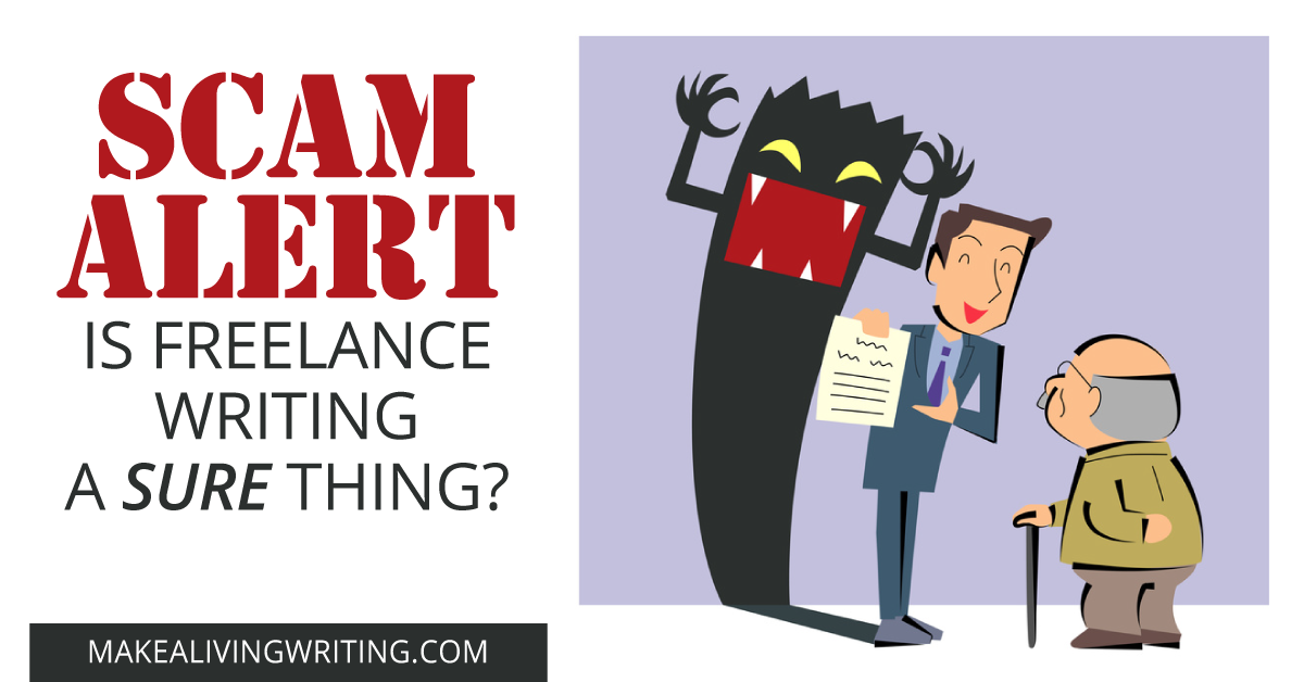 Scam Alert: Is freelance writing a sure thing? Makealivingwriting.com