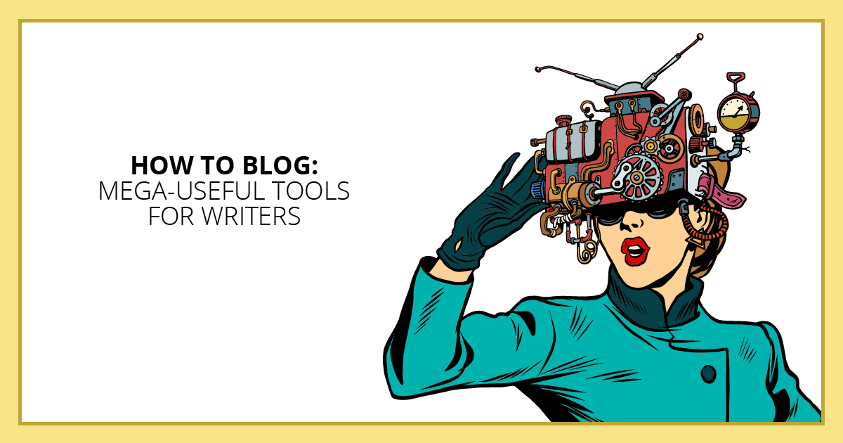 How to Blog: The Ultimate Guide to Mega-Useful Tools for Writers. Makealivingwriting.com